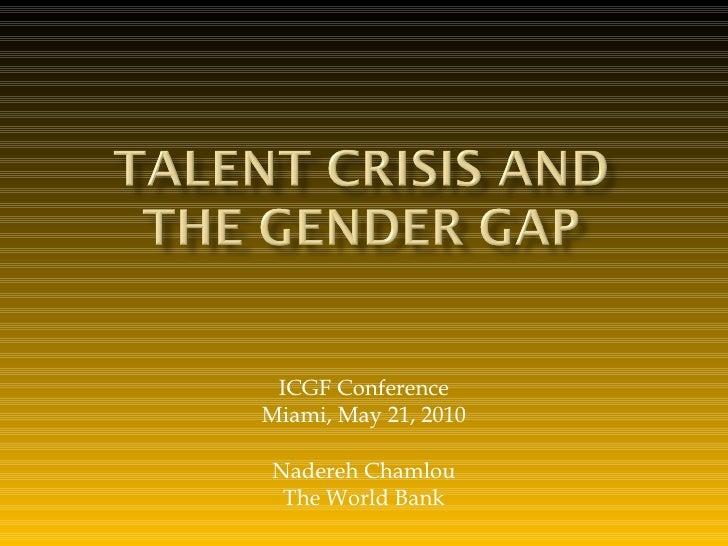 ICGF Conference Miami, May 21, 2010 Nadereh Chamlou The World Bank
