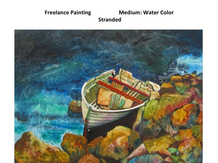 Freelance Painting  Medium: Water Color  Stranded