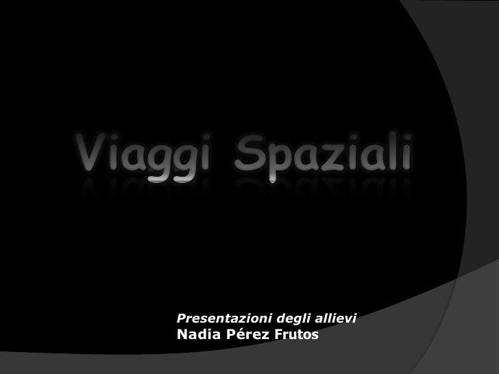 I Viaggi Spaziali. Nadia Pérez.