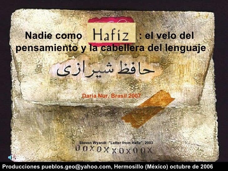 """Steven Wyandt :""""Letter from Hafiz"""", 2003 Nadie como  : el velo del  pensamiento y la cabellera del lenguaje Prod..."""