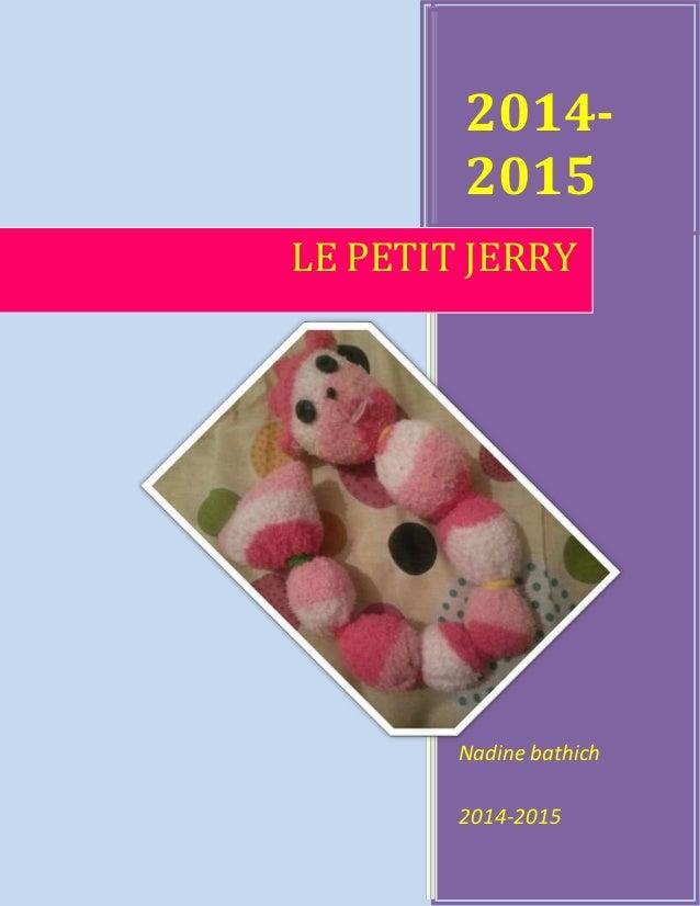 2014- 2015 Nadine bathich 2014-2015 LE PETIT JERRY