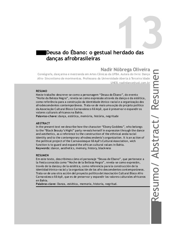 Resumo/Abstract/Resumen 13Deusa do Ébano: o gestual herdado das danças afrobrasileiras Nadir Nóbrega Oliveira Coreógrafa, ...