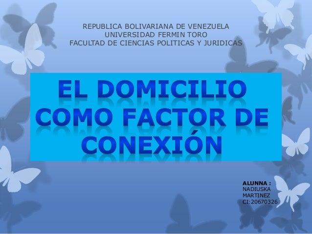 REPUBLICA BOLIVARIANA DE VENEZUELA  UNIVERSIDAD FERMIN TORO  FACULTAD DE CIENCIAS POLITICAS Y JURIDICAS  ALUNNA :  NADIUSK...