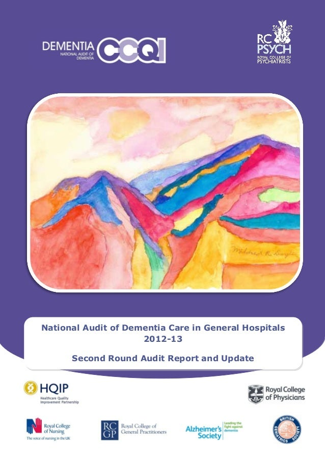 National Audit of Dementia Care in General Hospitals 2012-13 Second Round Audit Report and Update