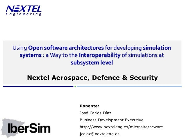 www.nexteleng.esUsing Open software architectures for developing simulation   systems : a Way to the Interoperability of s...