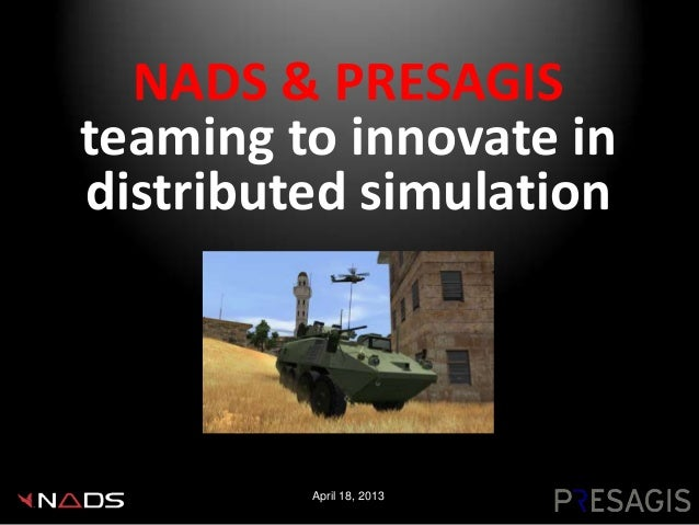 NADS & PRESAGISteaming to innovate indistributed simulation         April 18, 2013