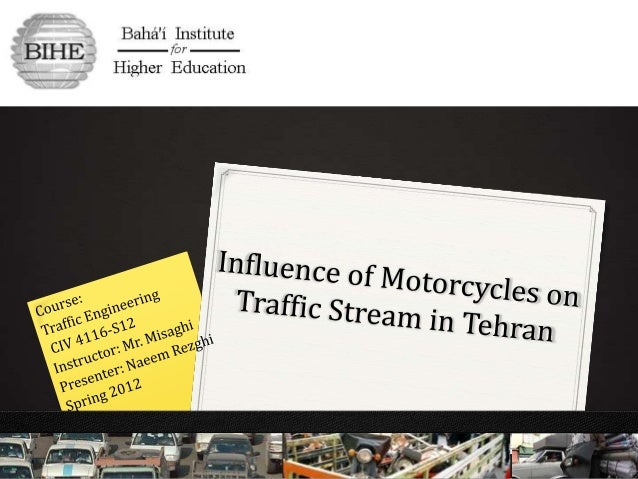 Influence of Motorcycles on Traffic Stream in Tehran [Naeem rezghi]