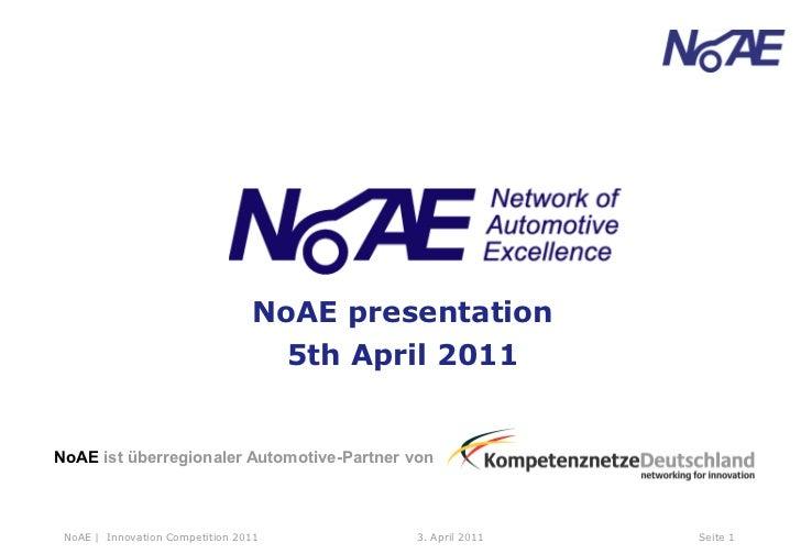 NoAE presentation                                      5th April 2011NoAE ist überregionaler Automotive-Partner von NoAE |...