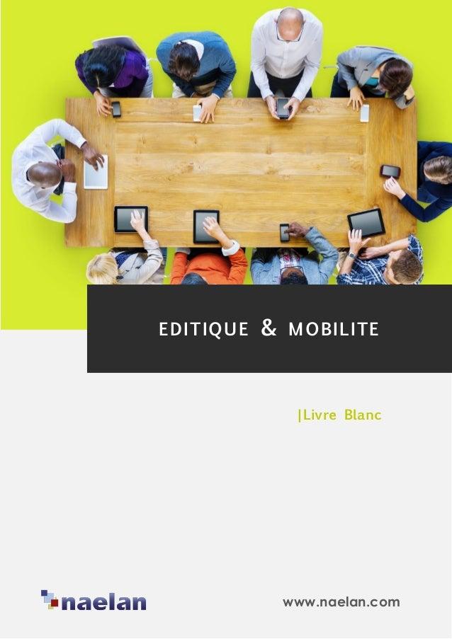 www.naelan.com EDITIQUE & MOBILITE |Livre Blanc