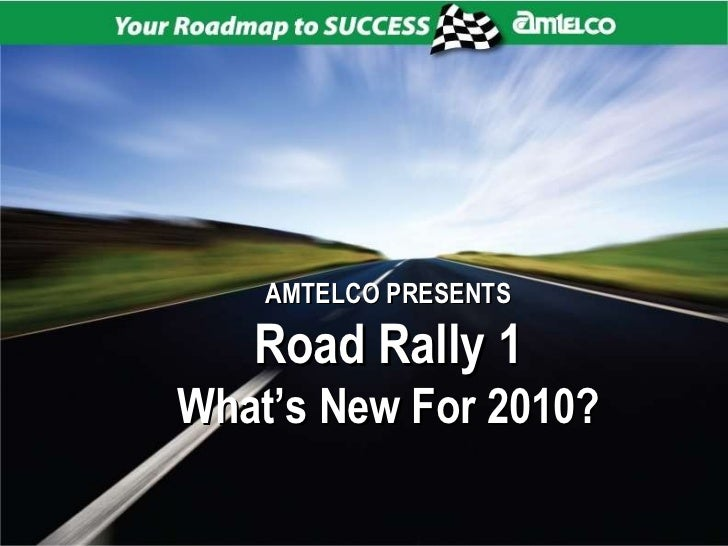 AMTELCO PRESENTS Road Rally 1 What's New For 2010?