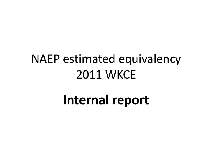 NAEP estimated equivalency       2011 WKCE     Internal report