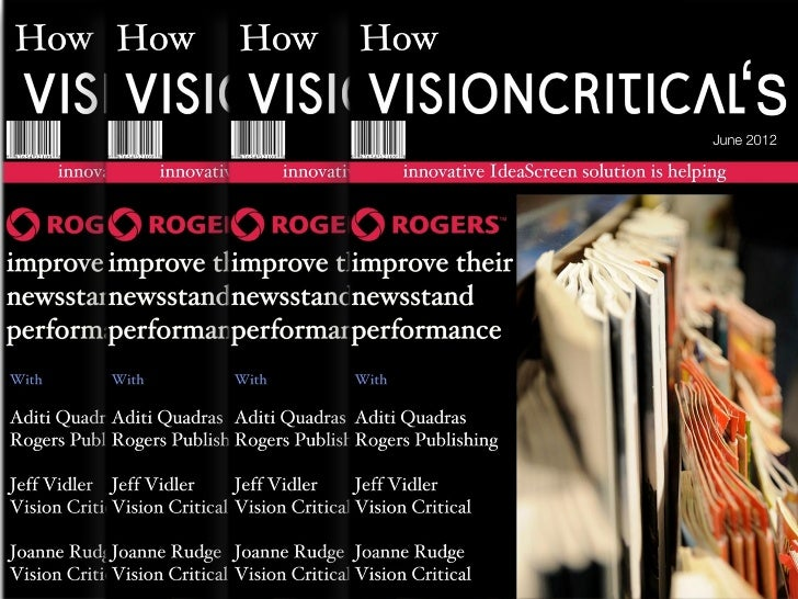 How Vision Critical's innovative IdeaScreen solution is helping Rogers Consumer Publishing improve their newsstand performance