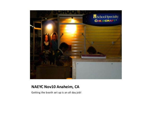 NAEYC Nov10 Anaheim, CA Getting the booth set up is an all day job!