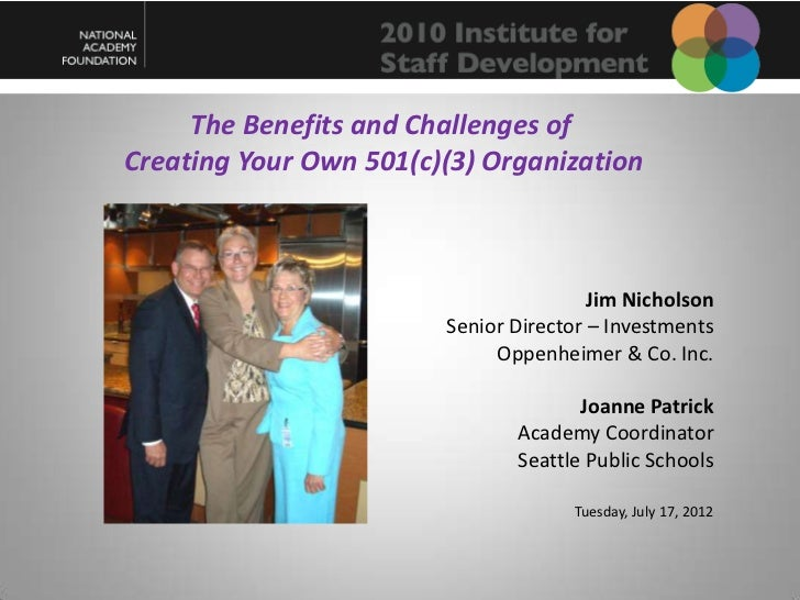 The Benefits and Challenges ofCreating Your Own 501(c)(3) Organization                                        Jim Nicholso...