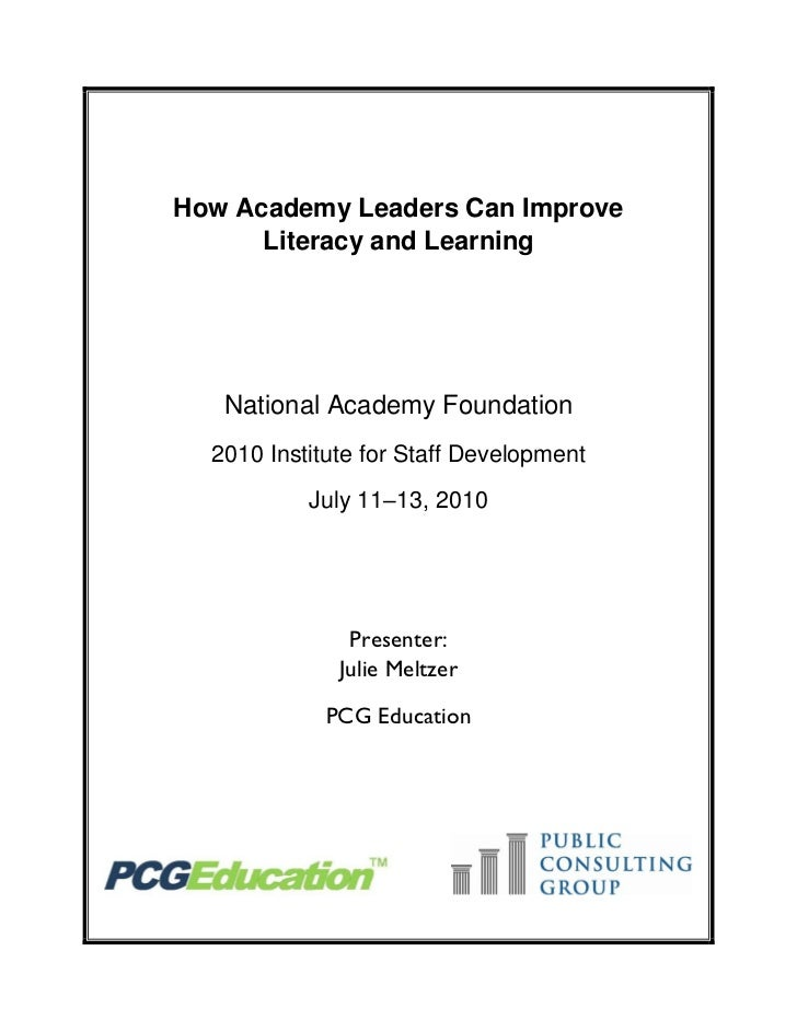 How Academy Leaders Can Improve      Literacy and Learning   National Academy Foundation  2010 Institute for Staff Develop...