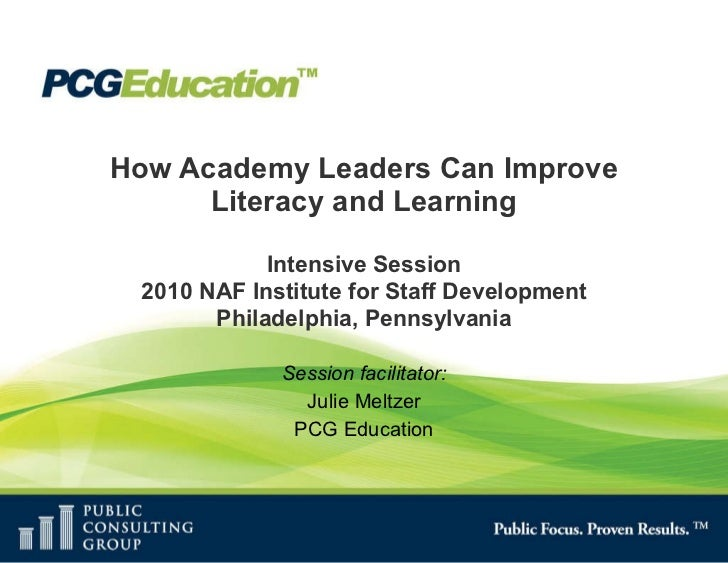 How Academy Leaders Can Improve Literacy and Learning Intensive Session 2010 NAF Institute for Staff Development Philadelp...