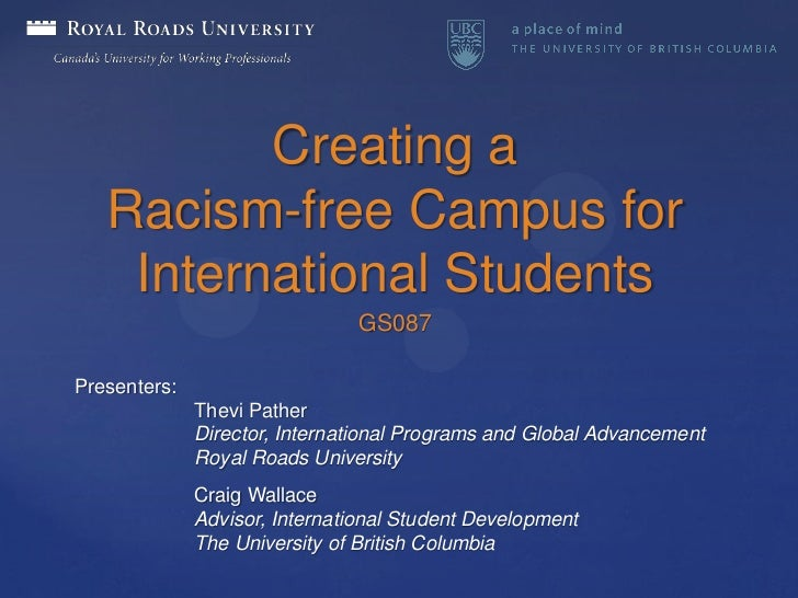 Creating a   Racism-free Campus for    International Students                                GS087Presenters:             ...