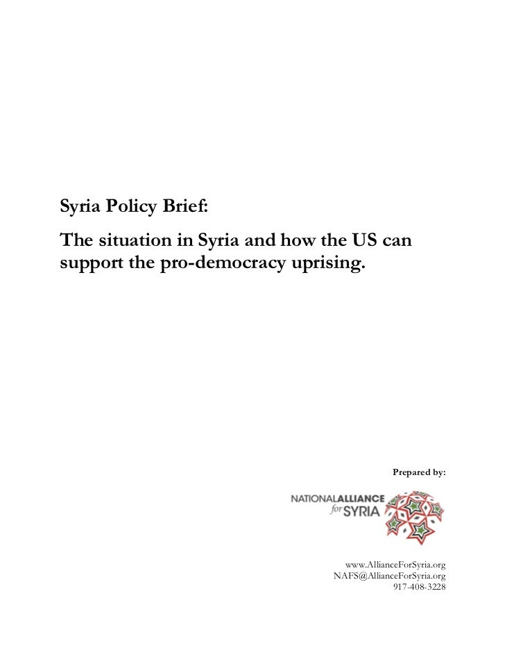 Syria Policy Brief:The situation in Syria and how the US cansupport the pro-democracy uprising.                           ...