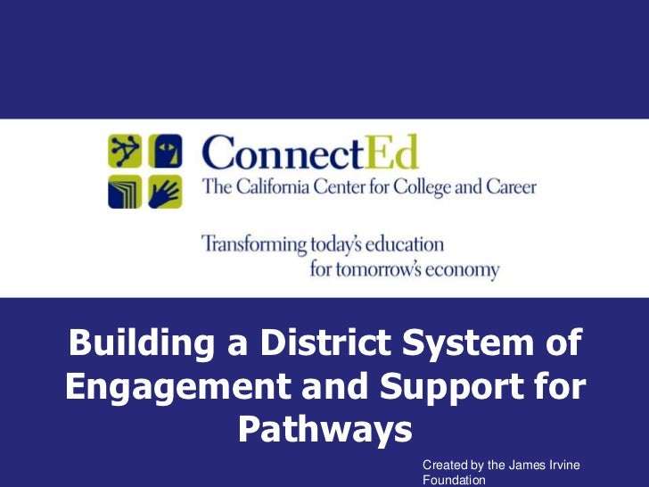 Building a District System of Engagement and Support for Pathways<br />Created by the James Irvine Foundation<br />