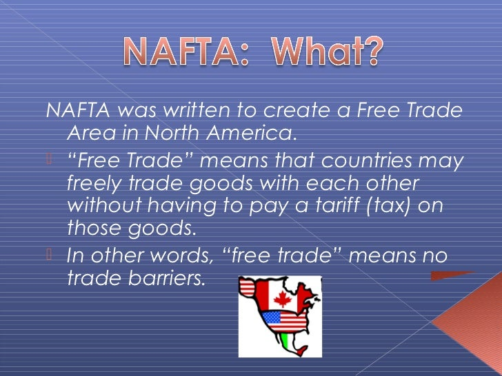 The Problems And The Failure Of Nafta North American Free Trade