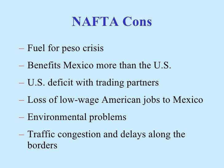 an evaluation of the impact of the north american free trade agreement nafta Since the north american free trade agreement but any evaluation of the impact of trade on the domestic economy washington, dc: economic policy institute.