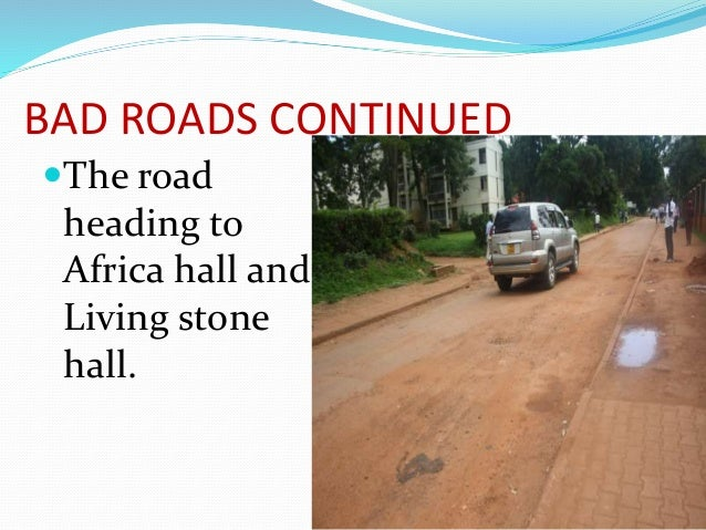 Bad Roads in Africa Bad Roads Continued the Road