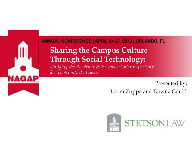Sharing the Campus CultureThrough Social Technology:Unifying the Academic & Extracurricular Experiencefor the Admitted Stu...