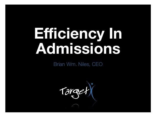 NAGAP 2013: Efficiency in Admissions