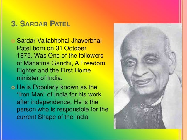 sardar vallabhbhai patel the iron Sardar vallabhbhai patel popularly known as 'the iron man of india' was one of the most influential leaders who had played a significant role in.