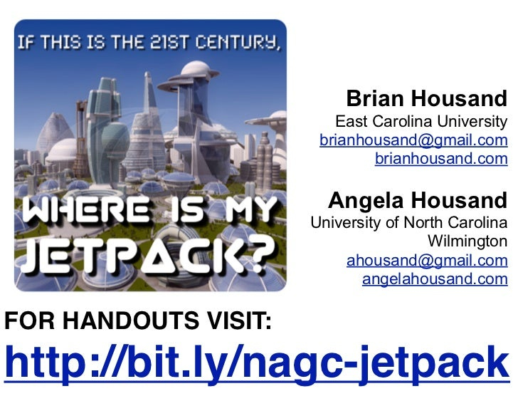 NAGC 2011 Where Is My Jetpack?