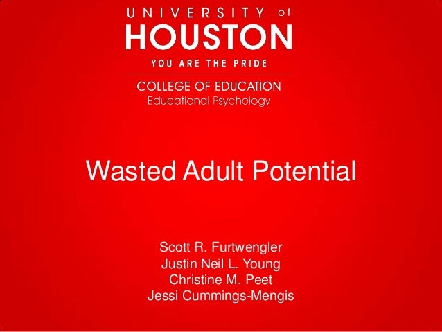 Wasted Adult Potential Scott R. Furtwengler Justin Neil L. Young Christine M. Peet Jessi Cummings-Mengis