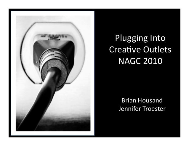 NAGC Plugging into Creative Outlets