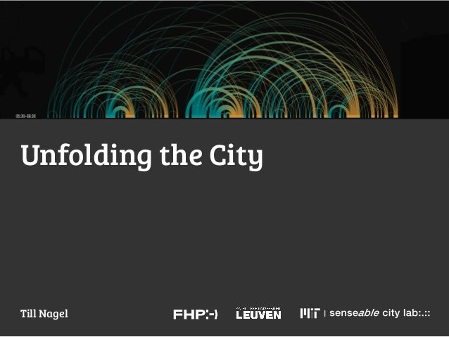 Unfolding the City  Till Nagel