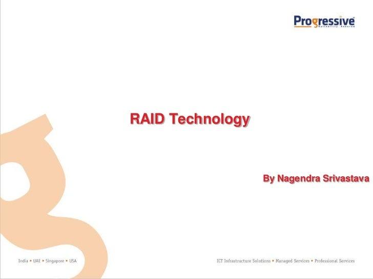 RAID Technology                  By Nagendra Srivastava