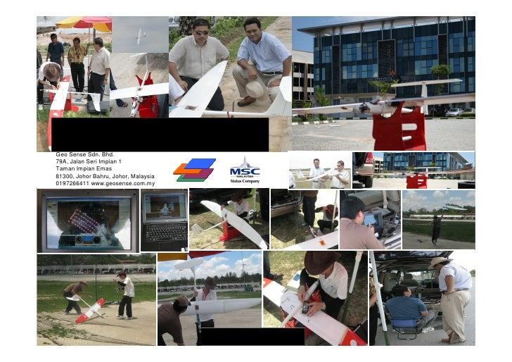 Unmanned Aerial Remote Sensing Services (UAV) Geo Sense Sdn. Bhd. 79A, Jalan Seri Impian 1 Taman Impian Emas 81300, Johor ...