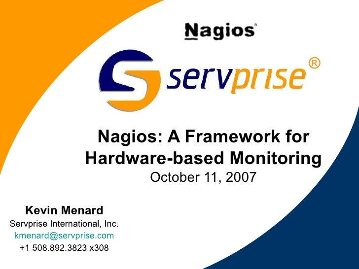 ®                        Nagios: A Framework for                    Hardware-based Monitoring                             ...