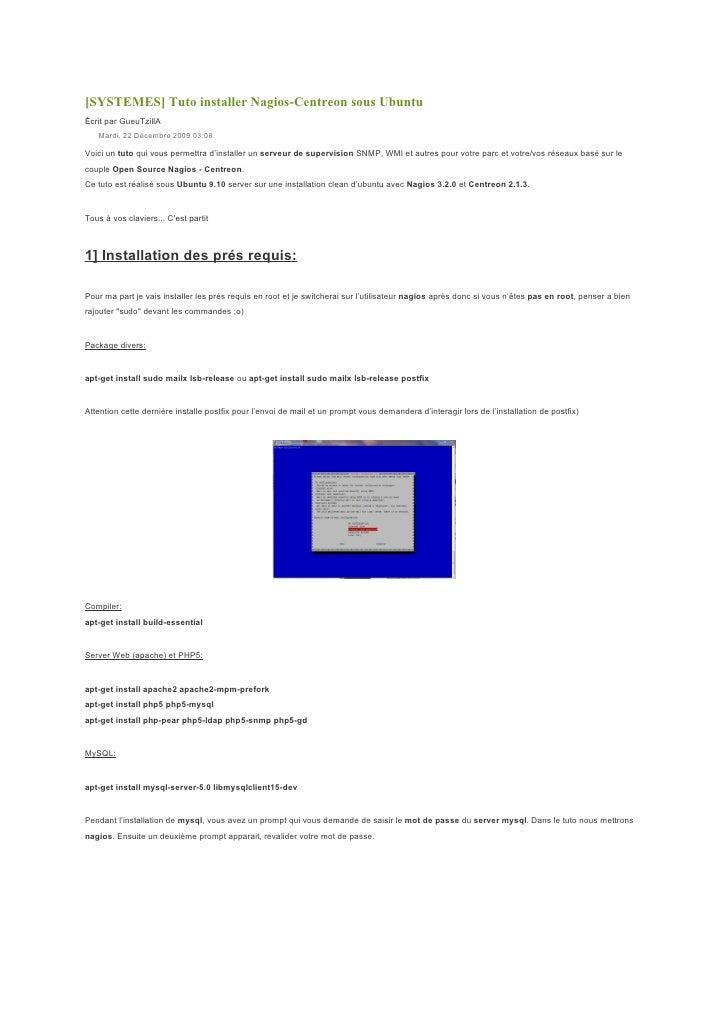 [SYSTEMES] Tuto installer Nagios-Centreon sous Ubuntu Écrit par GueuTzillA    Mardi, 22 Décembre 2009 03:08  Voici un tuto...