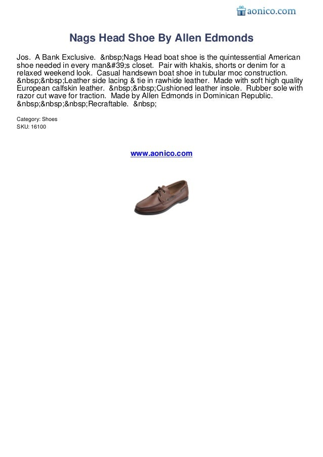 Nags Head Shoe By Allen EdmondsJos. A Bank Exclusive. Nags Head boat shoe is the quintessential Americanshoe needed ...