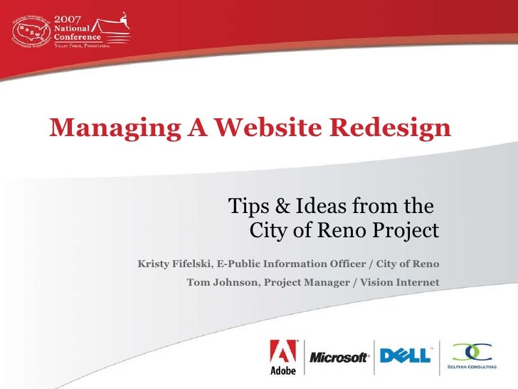Managing A Website Redesign Tips & Ideas from the  City of Reno Project Kristy Fifelski, E-Public Information Officer / Ci...