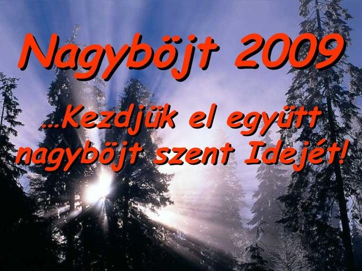 Nagyböjt 2009