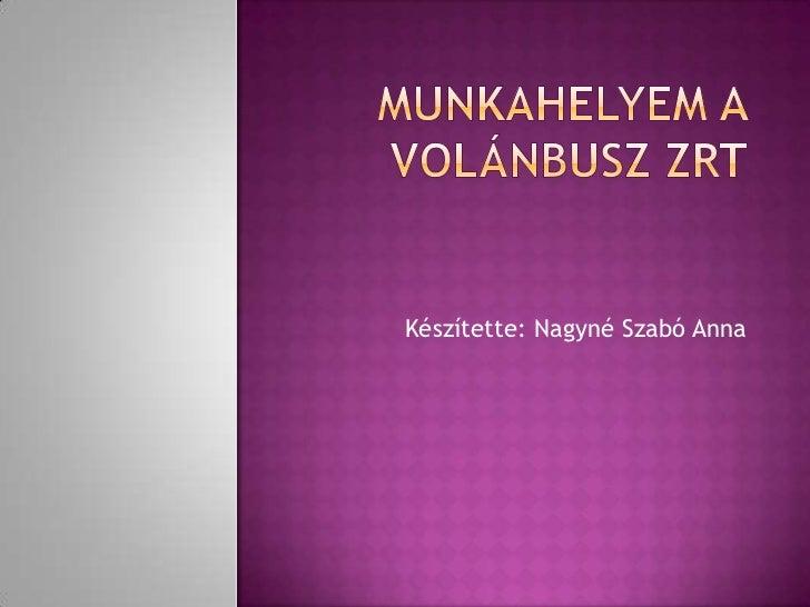 Készítette: Nagyné Szabó Anna