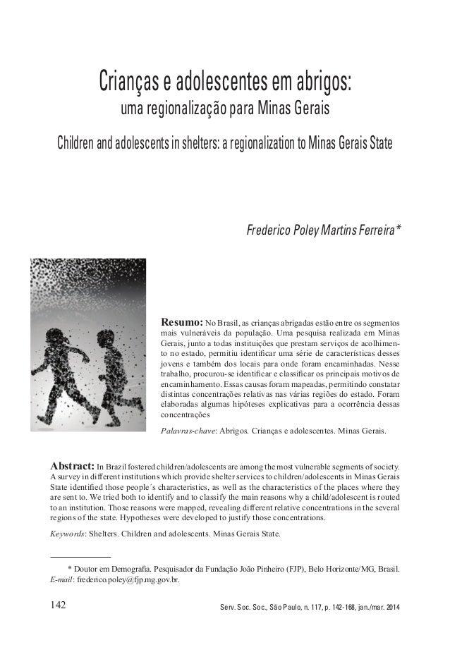 142 Serv. Soc. Soc., São Paulo, n. 117, p. 142-168, jan./mar. 2014 Criançaseadolescentesemabrigos: uma regionalização para...