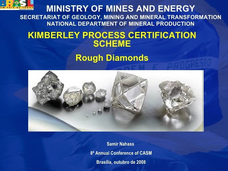 Samir Nahass, Ministry of Mines and Energy, Brazil, Kimberly Process Certification Scheme