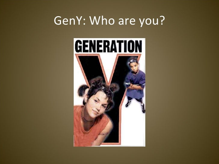 GenY: Who are you?