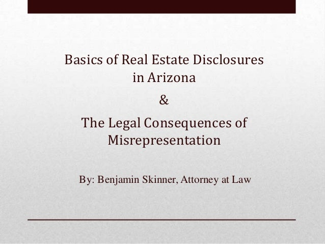 Basics of Real Estate Disclosures in Arizona & The Legal Consequences of Misrepresenation