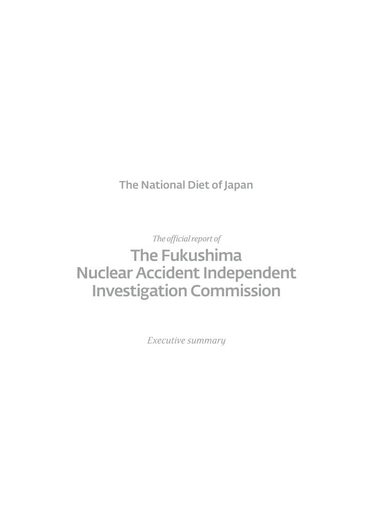 The National Diet of Japan           The official report of       The FukushimaNuclear Accident Independent Investigation ...