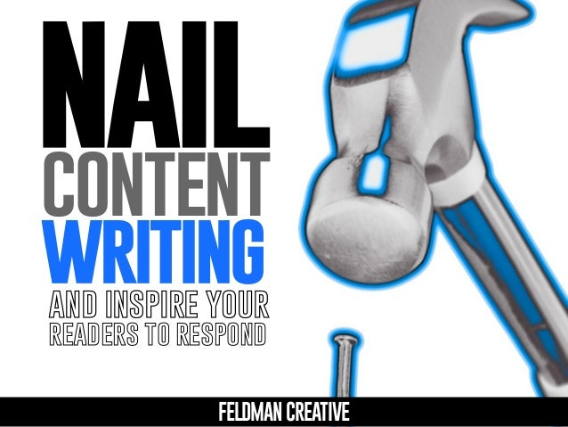 nail content writing and inspire your readers to respond  FELDMAN CREATIVE