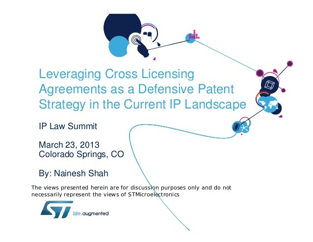 Leveraging Cross Licensing  Agreements as a Defensive Patent  Strategy in the Current IP Landscape  IP Law Summit  March 2...