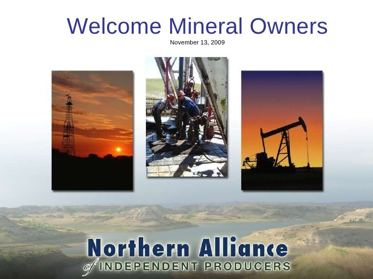 Welcome Welcome Mineral Owners  November 13, 2009