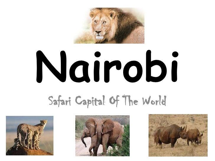 Nairobi<br />Safari Capital Of The World<br />